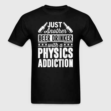 Beer & Physics Addiction - Men's T-Shirt