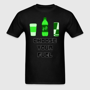 Choose Your Fuel - Men's T-Shirt