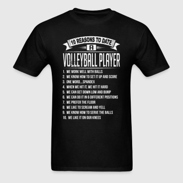 10 Reasons To Date a Volleyball Player - Men's T-Shirt