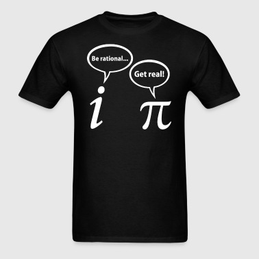 Be Rational Get Real Imaginary Math Pi - Men's T-Shirt