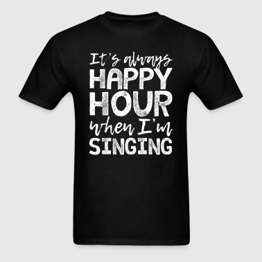 Singing is My Happy Hour - Men's T-Shirt