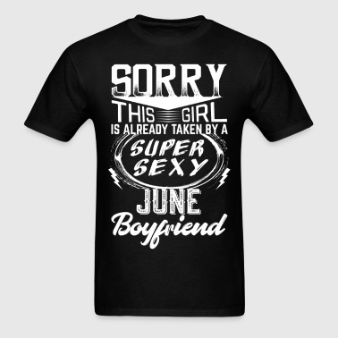 This Girl Is Taken By A Super Sexy June Boyfriend - Men's T-Shirt