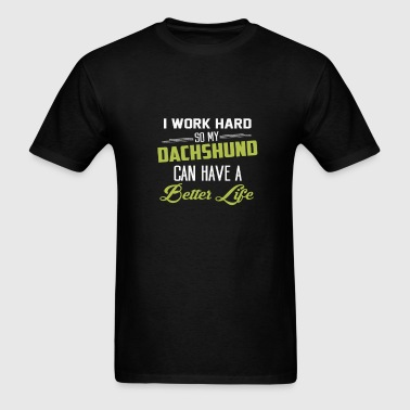 I work hard - Dachshund - Men's T-Shirt