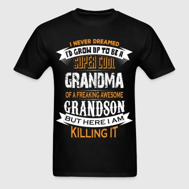 Super Cool Grandma Of A Freaking Awesome Grandson - Men's T-Shirt