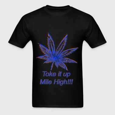 Toke It Up Mile High - Men's T-Shirt