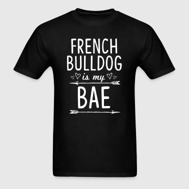 French Bulldog Is my BAE - Men's T-Shirt