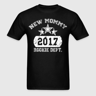New Mommy 2017 Rookie Dept - Men's T-Shirt