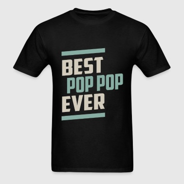 Best Pop Pop Ever - Men's T-Shirt