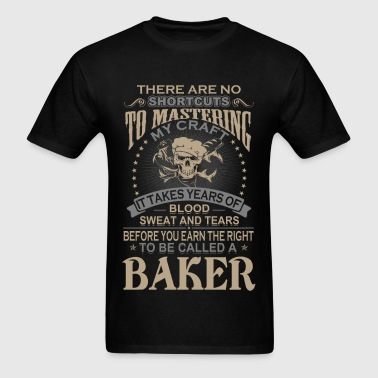 Baker - There are no shortcuts to mastering mine - Men's T-Shirt