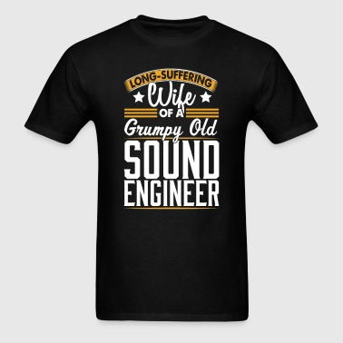 Sound Engineer Long Suffering Wife T-Shirt - Men's T-Shirt