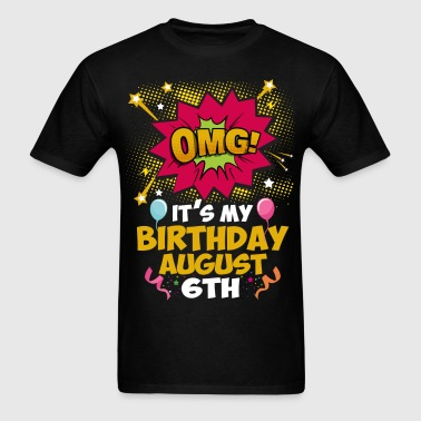 Its My Birthday August Sixth - Men's T-Shirt