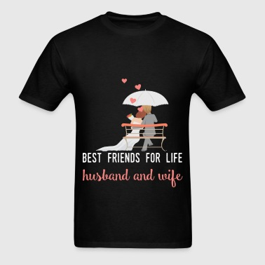 Best friends for life husband and wife - Men's T-Shirt
