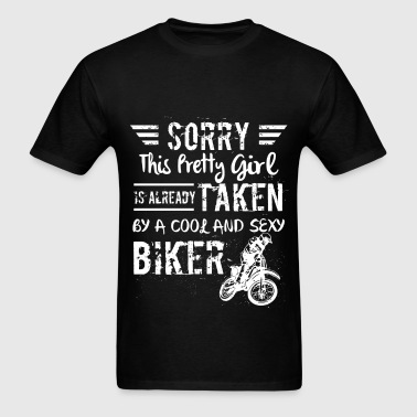 Biker - Sorry this prety girl is already taken by  - Men's T-Shirt