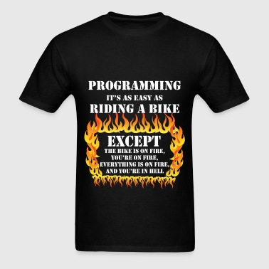 Programmer - Programming it's as easy as riding a  - Men's T-Shirt