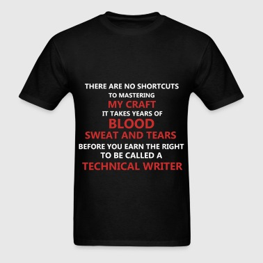 Technical Writer - There are no shortcuts to maste - Men's T-Shirt