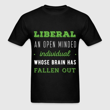 Anti Liberals - LIBERAL An open minded individual  - Men's T-Shirt