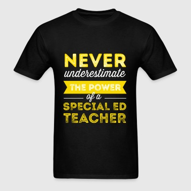 Special Education Teacher - Never underestimate th - Men's T-Shirt