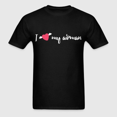 Airman - I love my airman - Men's T-Shirt