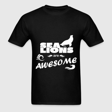 Sea Lions - Sea Lions are awesome - Men's T-Shirt