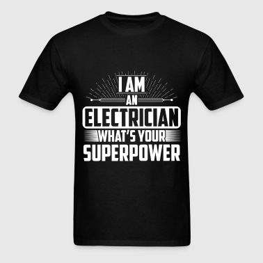 Electrician -I am an Electrician what's your super - Men's T-Shirt