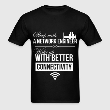 Network engineer - Sleep with a network engineer.  - Men's T-Shirt