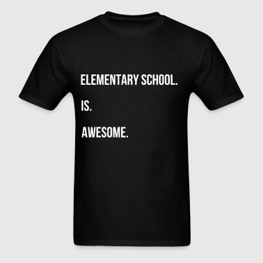 Elementary school teacher - Elementary school. is. - Men's T-Shirt
