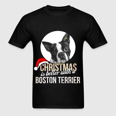 Boston terrier - Christmas is better with a Boston - Men's T-Shirt