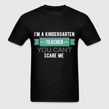 Kindergarten Teacher - I'm a kindergarten teacher, - Men's T-Shirt