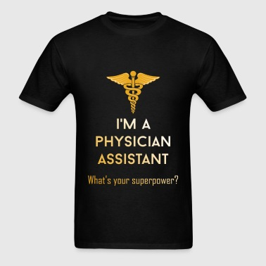 Physician Assistant - I'm a physician assistant. W - Men's T-Shirt
