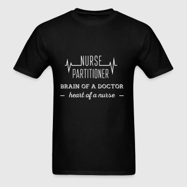 Nurse Practitioner. Brain of a doctor. Heart of a  - Men's T-Shirt