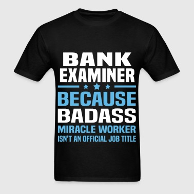 Bank Examiner - Men's T-Shirt