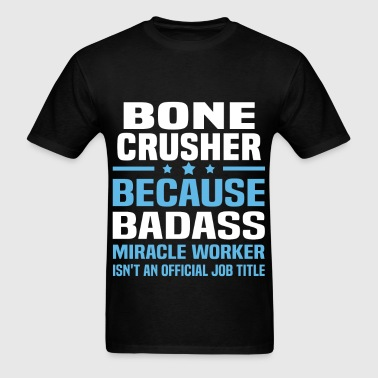 Bone Crusher - Men's T-Shirt