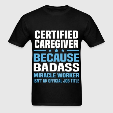 Certified Caregiver - Men's T-Shirt
