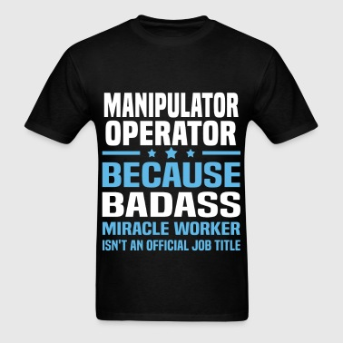 Manipulator Operator - Men's T-Shirt