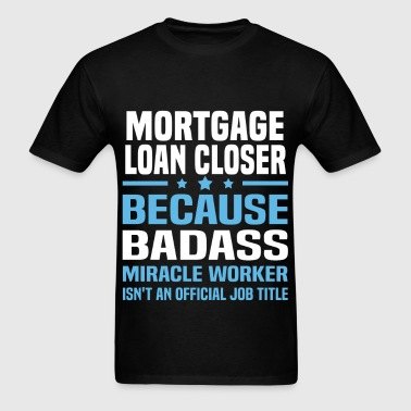 Mortgage Loan Closer - Men's T-Shirt