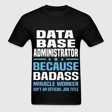 Data Base Administrator - Men's T-Shirt