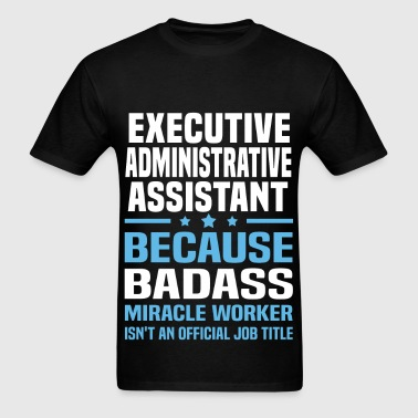 Executive Administrative Assistant - Men's T-Shirt