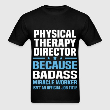 Physical Therapy Director - Men's T-Shirt