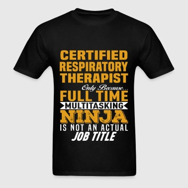 Certified Respiratory Therapist - Men's T-Shirt