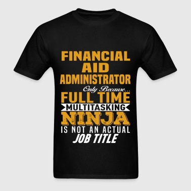 Financial Aid Administrator - Men's T-Shirt