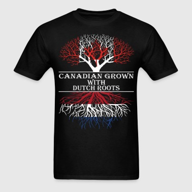 Canadian Grown With Dutch Roots - Men's T-Shirt