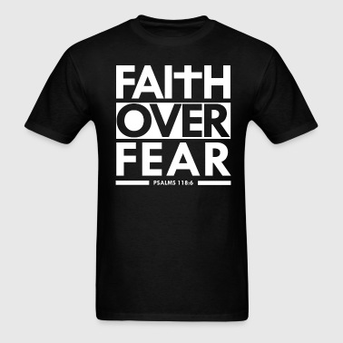 Faith Over Fear Christian Bible Verse Scripture  - Men's T-Shirt
