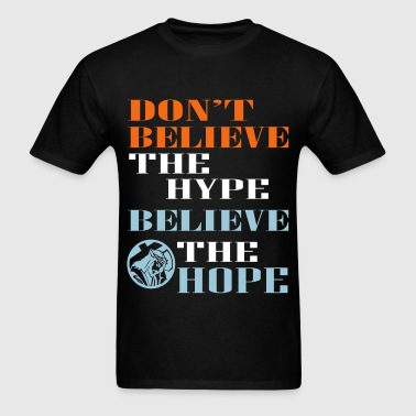 believe the hope - Men's T-Shirt