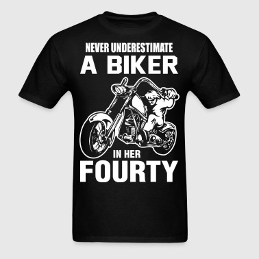 Never Underestimate A Biker in her Fourty - Men's T-Shirt