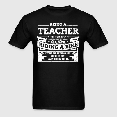 Teacher Shirt: Being A Teacher Is Easy - Men's T-Shirt
