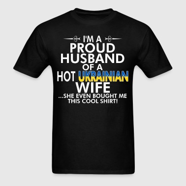 Im Proud Husband Of Hot Ukrainian Wife Bought Shir - Men's T-Shirt