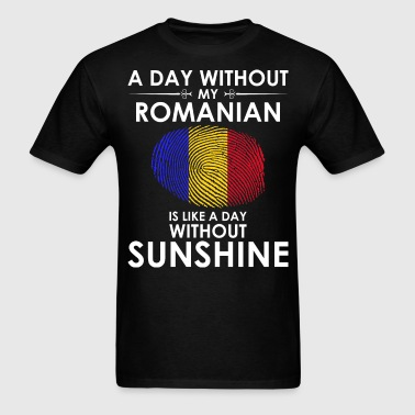 Day Without Romanian Is Day Without Sunshine - Men's T-Shirt