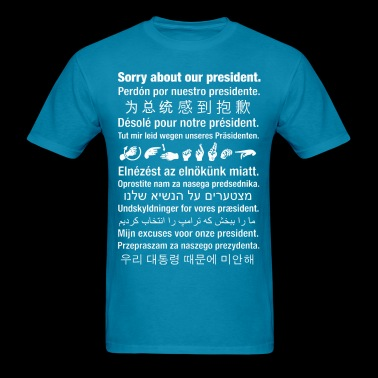 Sorry about our president - Men's T-Shirt