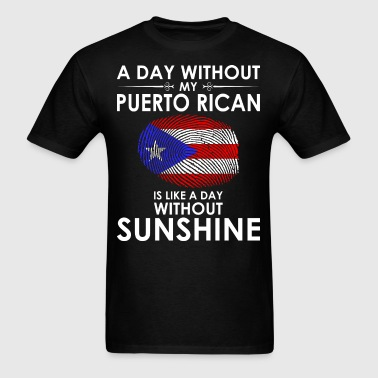 Day Without Puerto Rican Is Day Without Sunshine - Men's T-Shirt