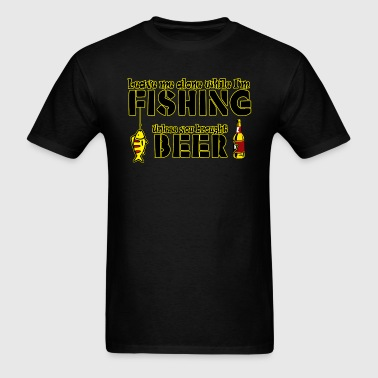 Leave Me Alone Fishing - Men's T-Shirt